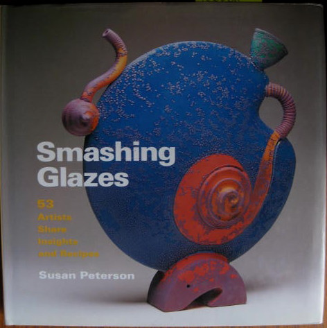 Image for 53 Artists Share Insights & Recipes; SMASHING GLAZES: