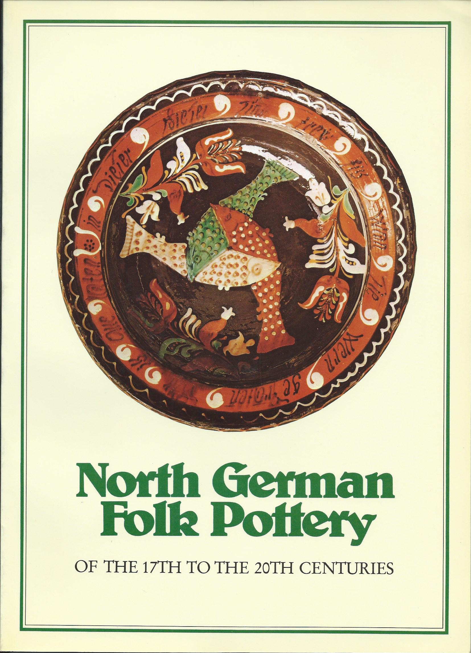 Image for NORTH GERMAN FOLK POTTERY OF THE 17th - 20th CENTURIES