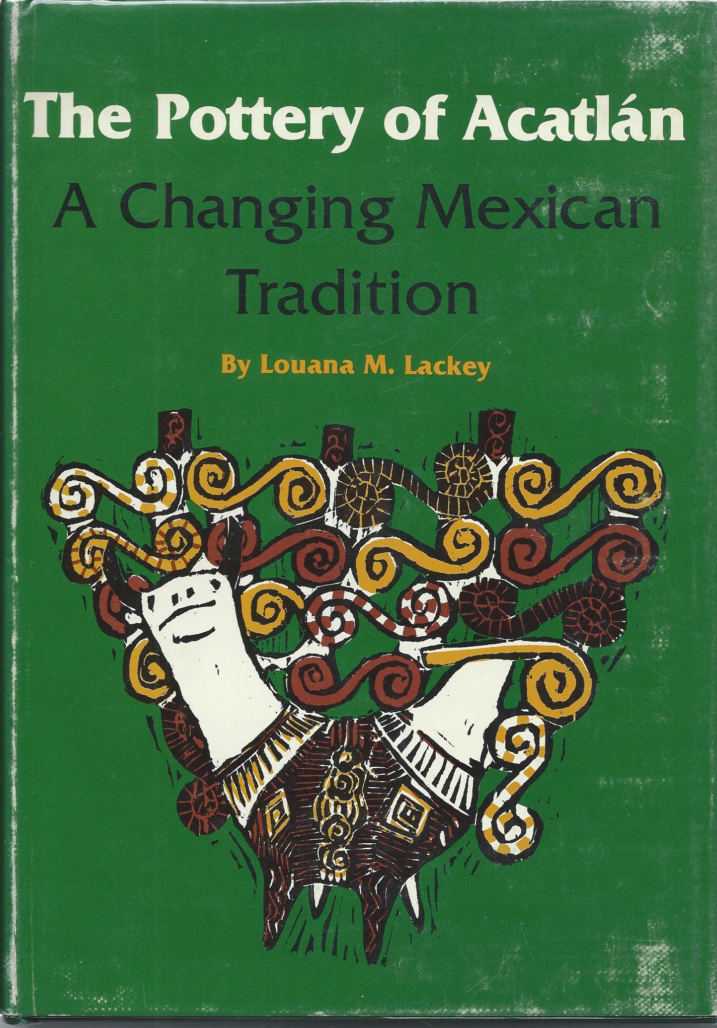 Image for A CHANGING MEXICAN TRADITION; POTTERY OF ACATLAN: