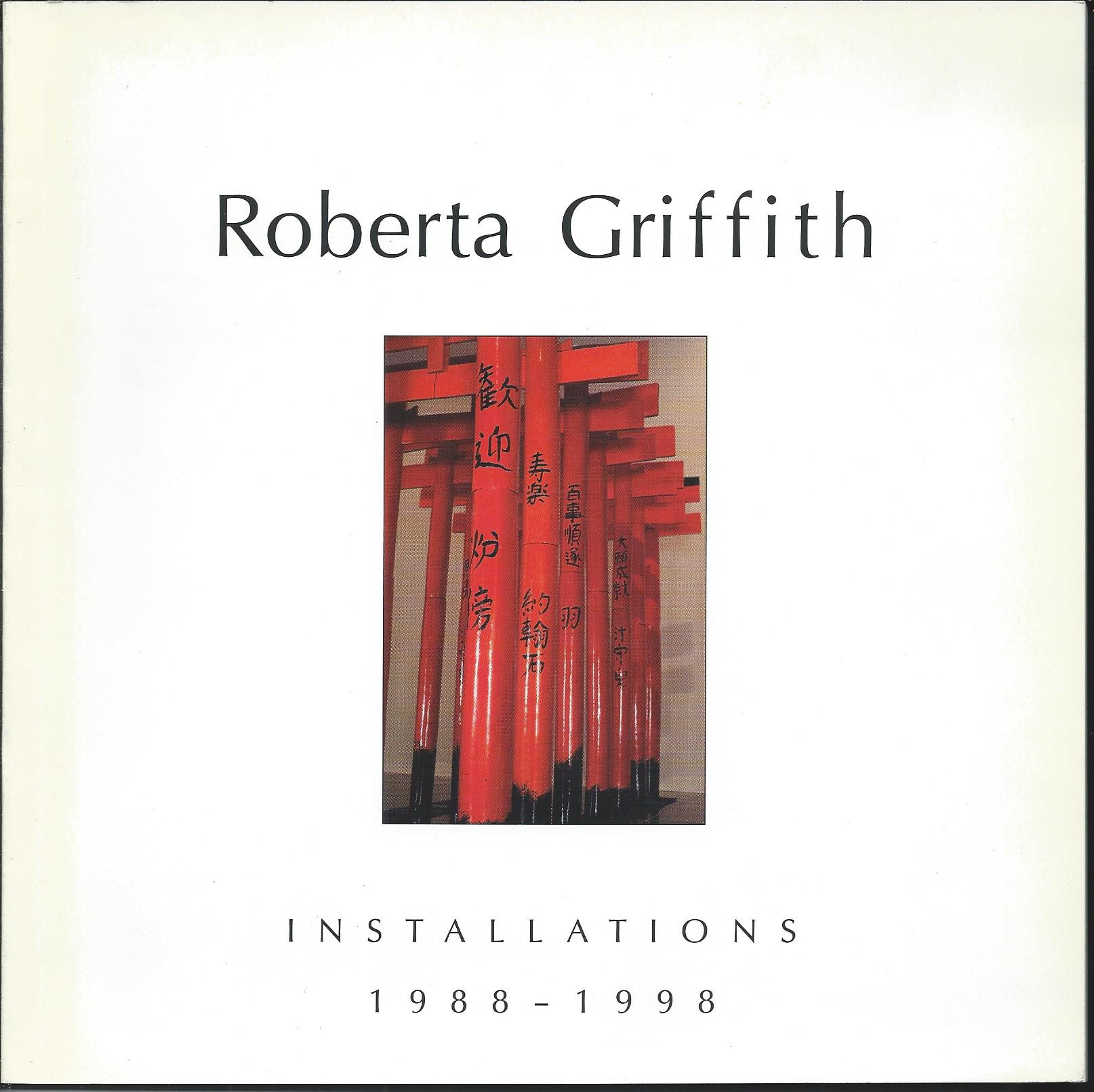Image for Installations 1988 - 1998; ROBERTA GRIFFITH