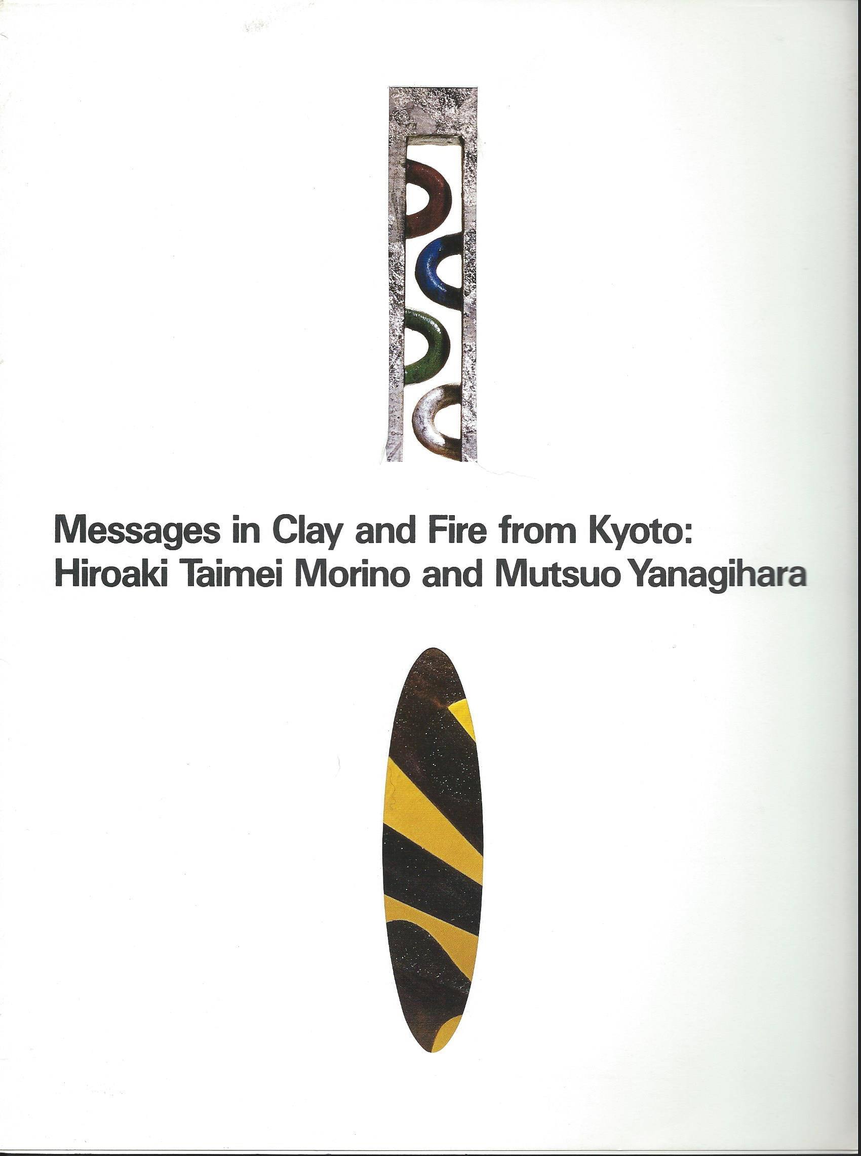 Image for Hiroaki Taimei Morino and Mutsuo Yanagihara; MESSAGES IN CLAY AND FIRE FROM KYOTO
