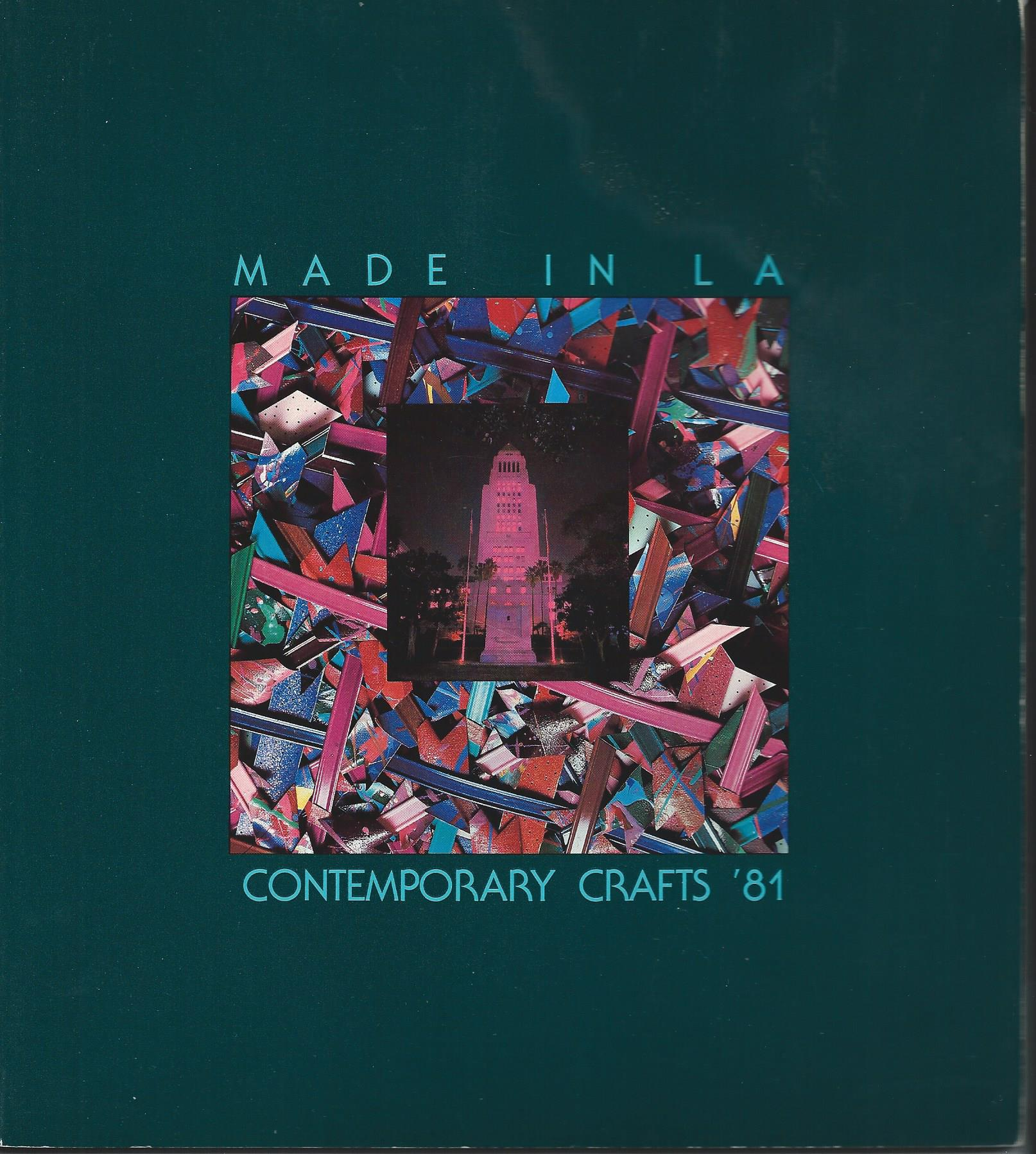 Image for A Bicentennial Celebration; MADE IN L A: CONTEMPORARY CRAFTS '81