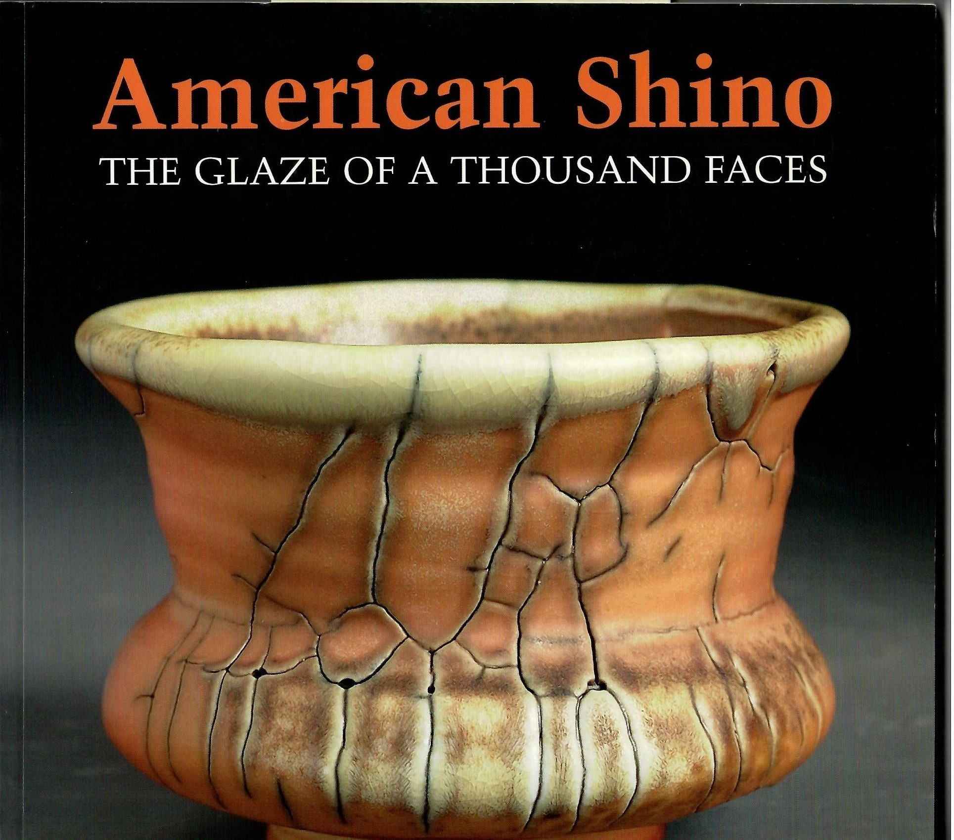 Image for The Glaze of a Thousand Faces; AMERICAN SHINO