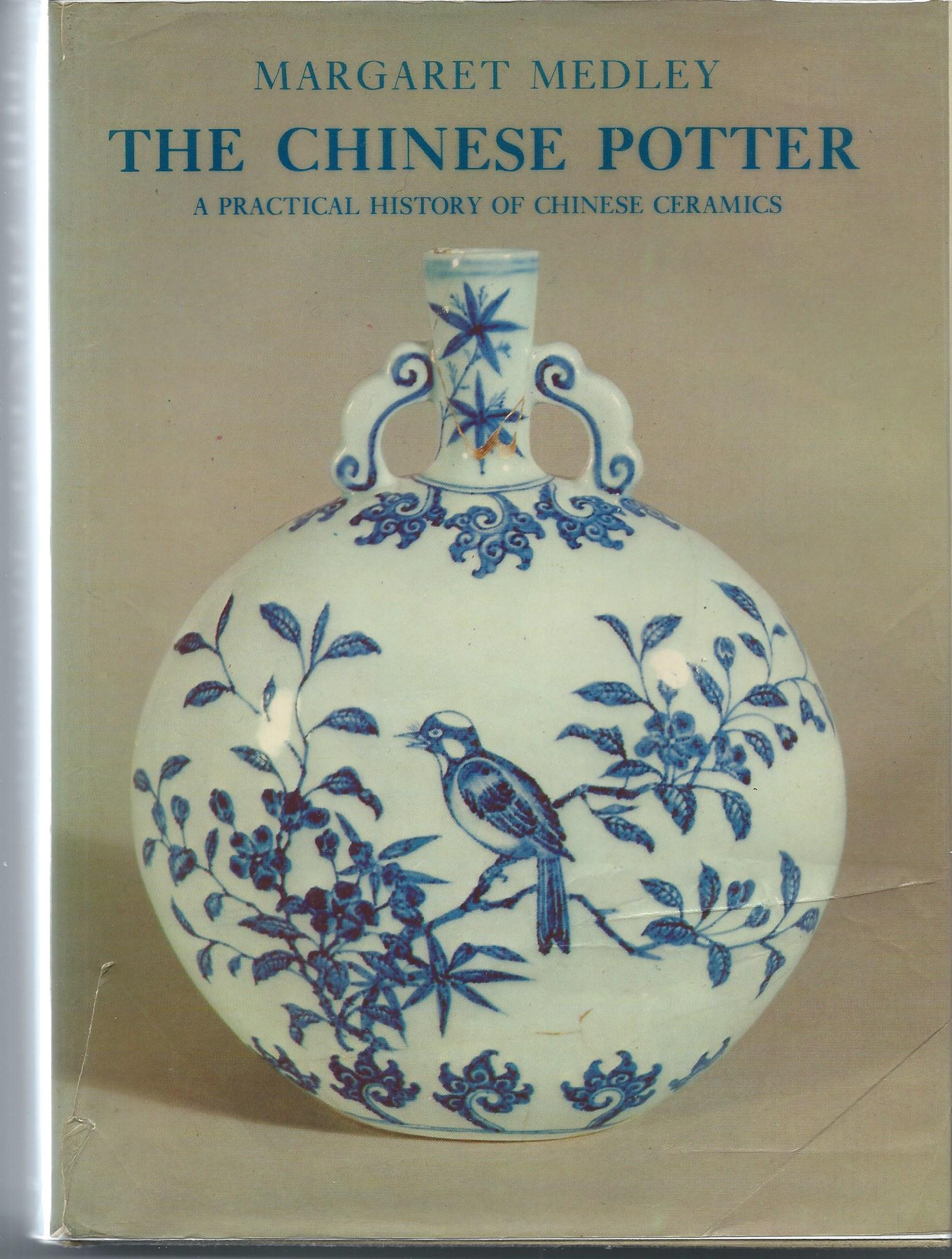 Image for A Practical History of Chinese Ceramics; THE CHINESE POTTER: