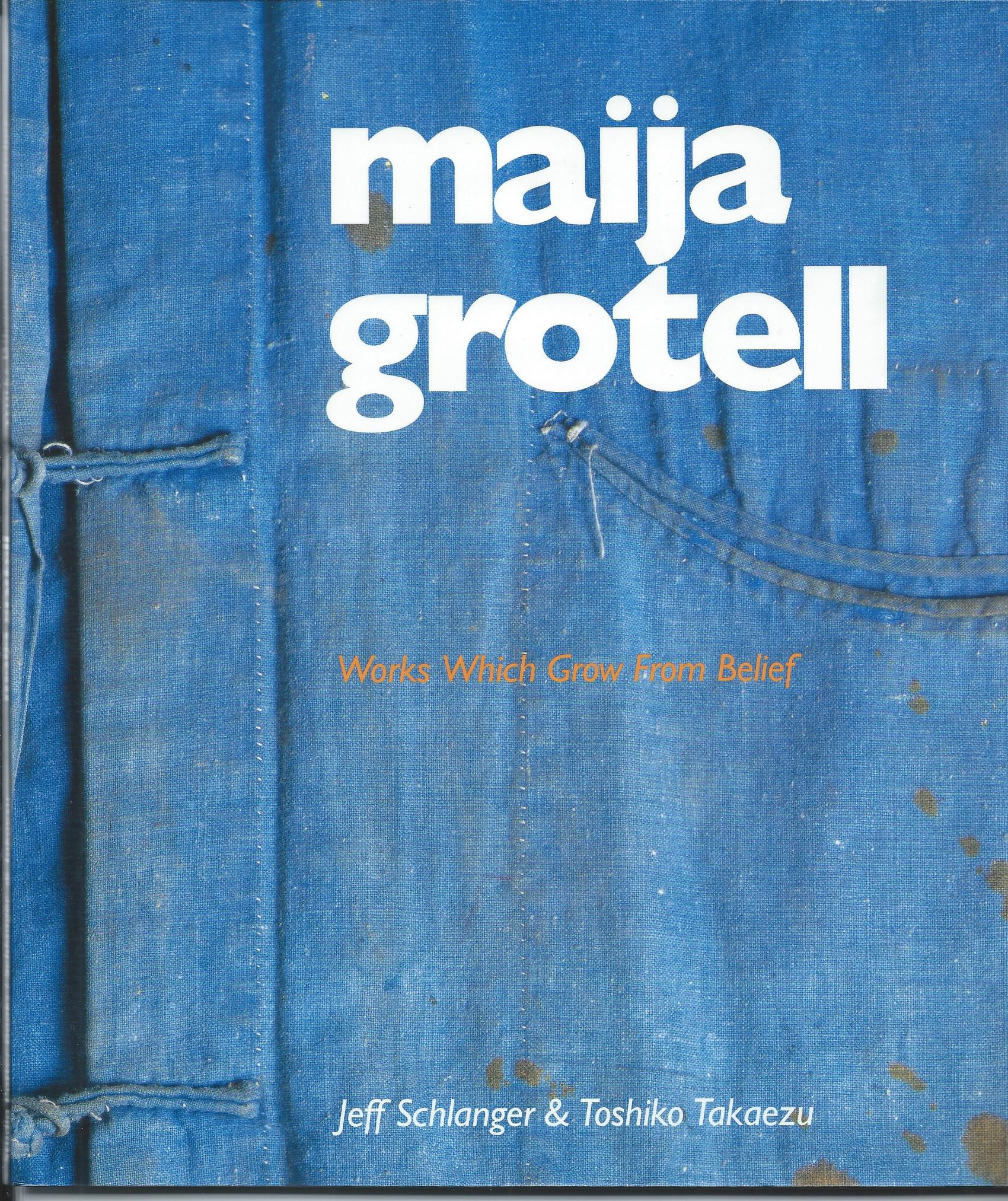 Image for WORKS WHICH GROW FROM BELIEF; MAIJA GROTELL: