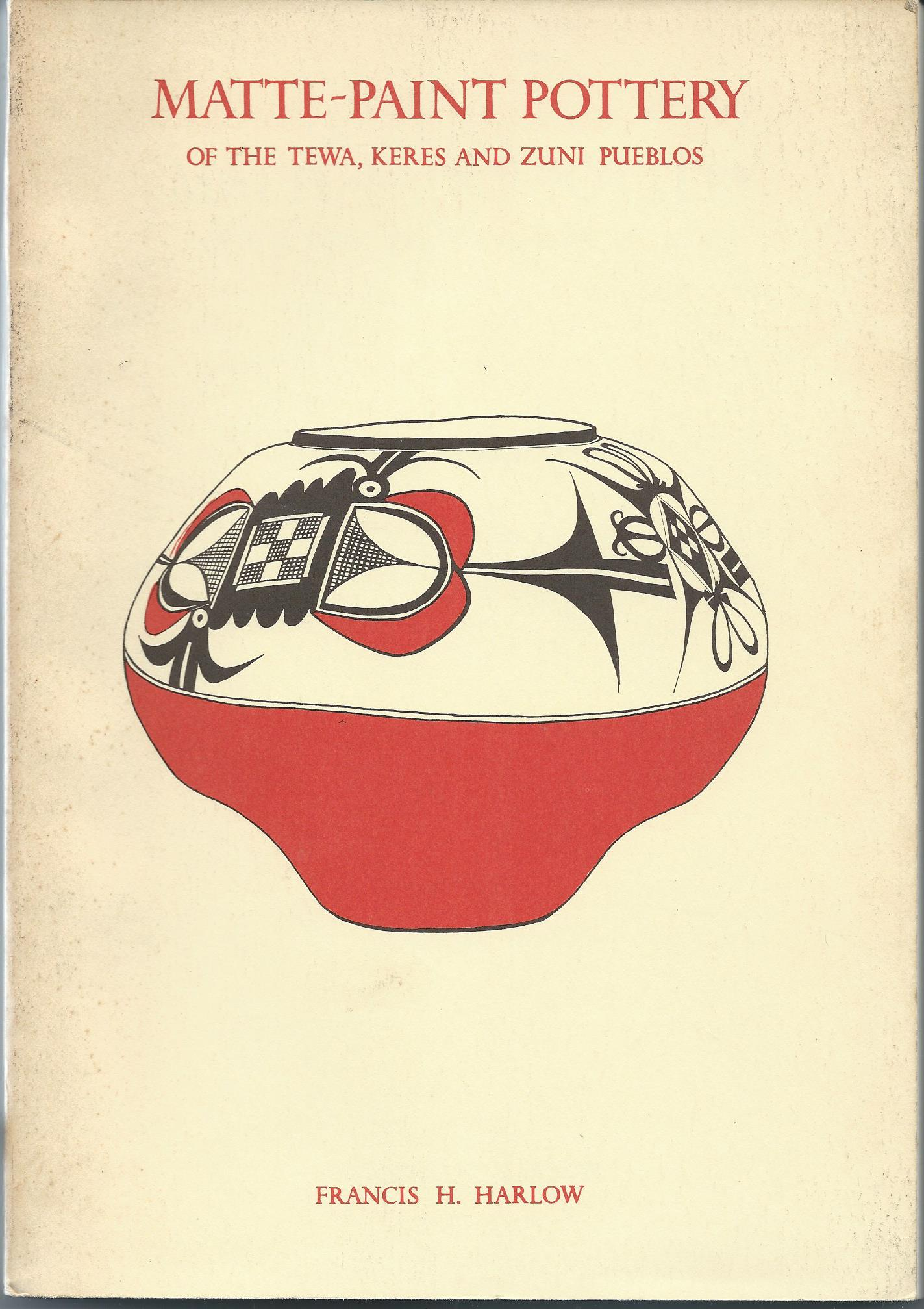 Image for Of the Tewa, Keres and Zuni Pueblos; MATTE-PAINTED POTTERY