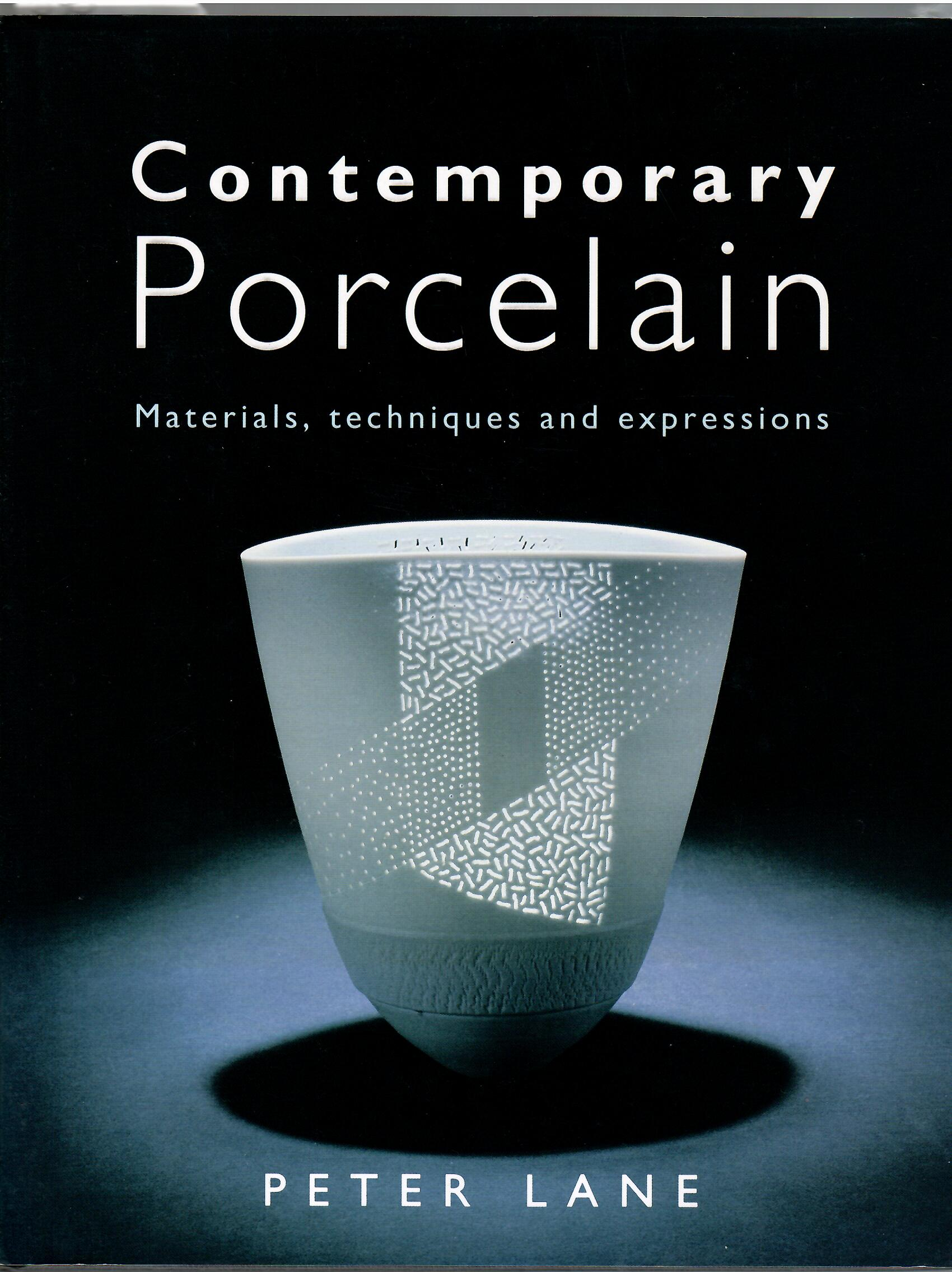 Image for Materials, Techniques and Expressions; CONTEMPORARY PORCELAIN