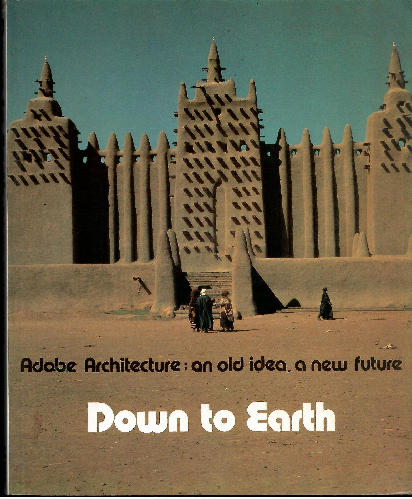 Image for Adobe Architecture: an Old Idea, a New Future; DOWN TO EARTH