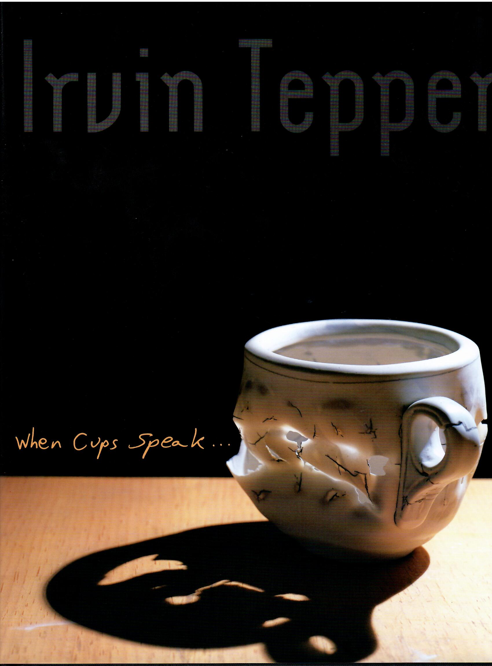Image for When Cups Speak: Life with the Cup: ; a 25-Year Survey; Irvin Tepper: