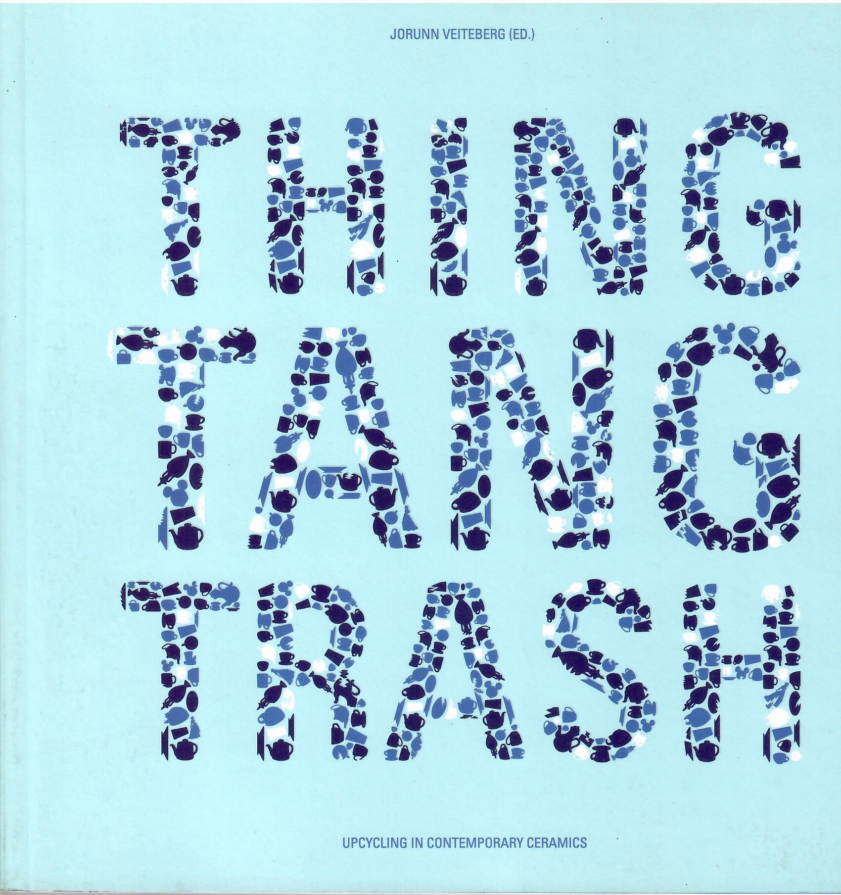 Image for Upcycling in Contemporary Ceramics; THING TANG TRASH