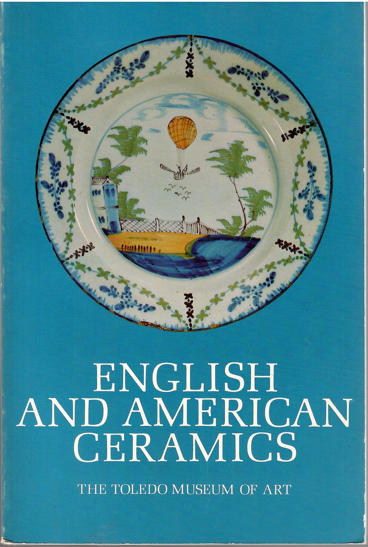 Image for A Selection from the Collection of Mr. & Mrs. Harold G. Duckworth; ENGLISH AND AMERICAN CERAMICS OF THE 18TH & 19TH CENTURIES