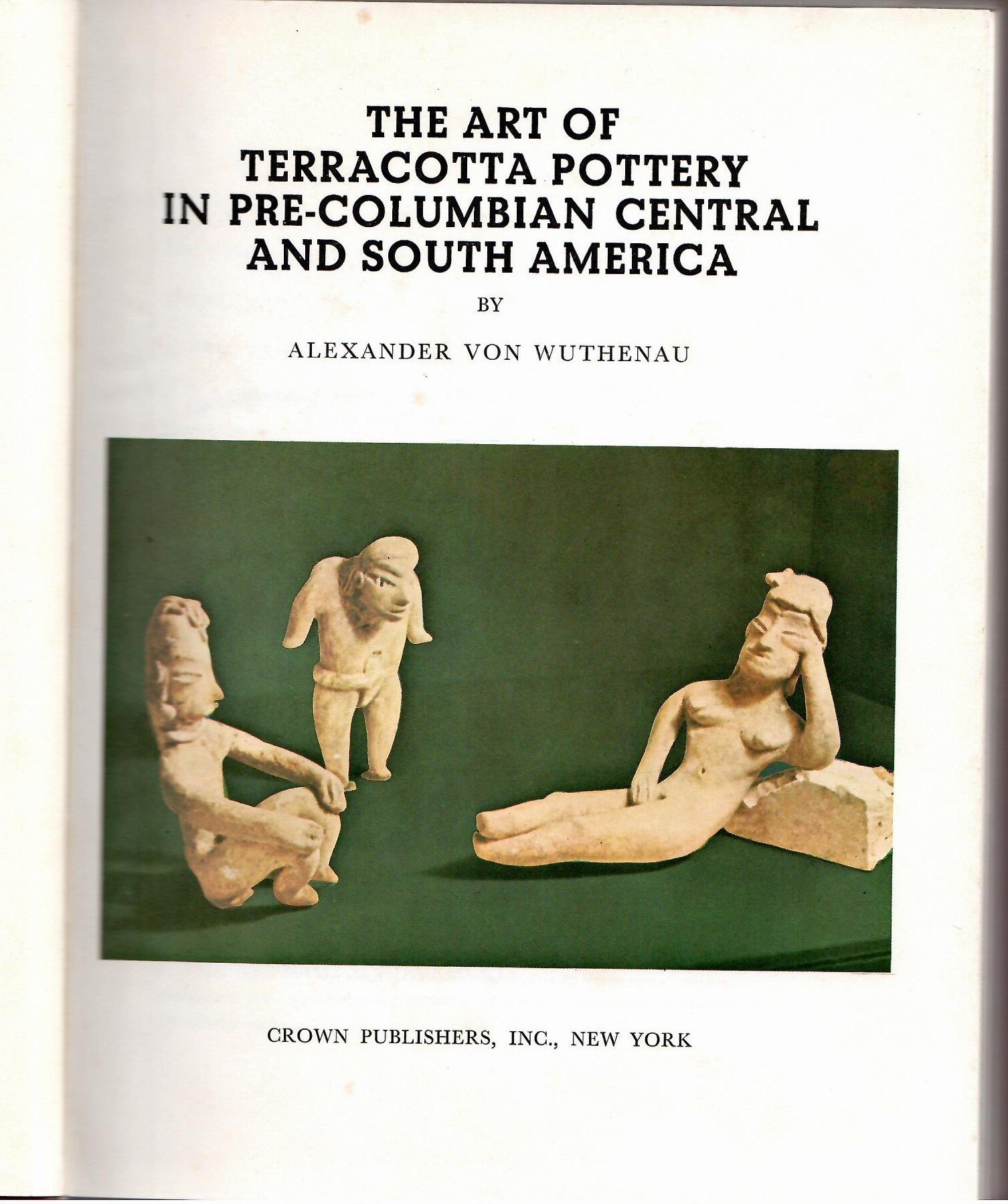 Image for THE ART OF TERRACOTTA POTTERY IN PRE-COLUMBIAN CENTRAL AND SOUTH AMERICA