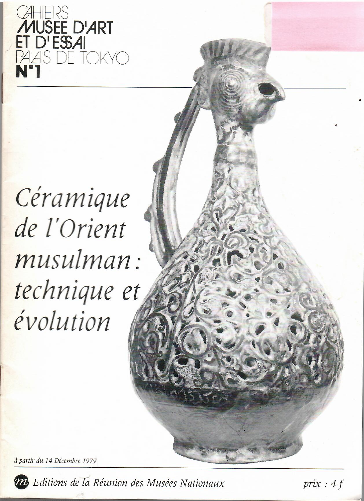 Image for CERAMIQUE DE L'ORIENT MUSULMAN: TECHNIQUE ET EVOLUTION