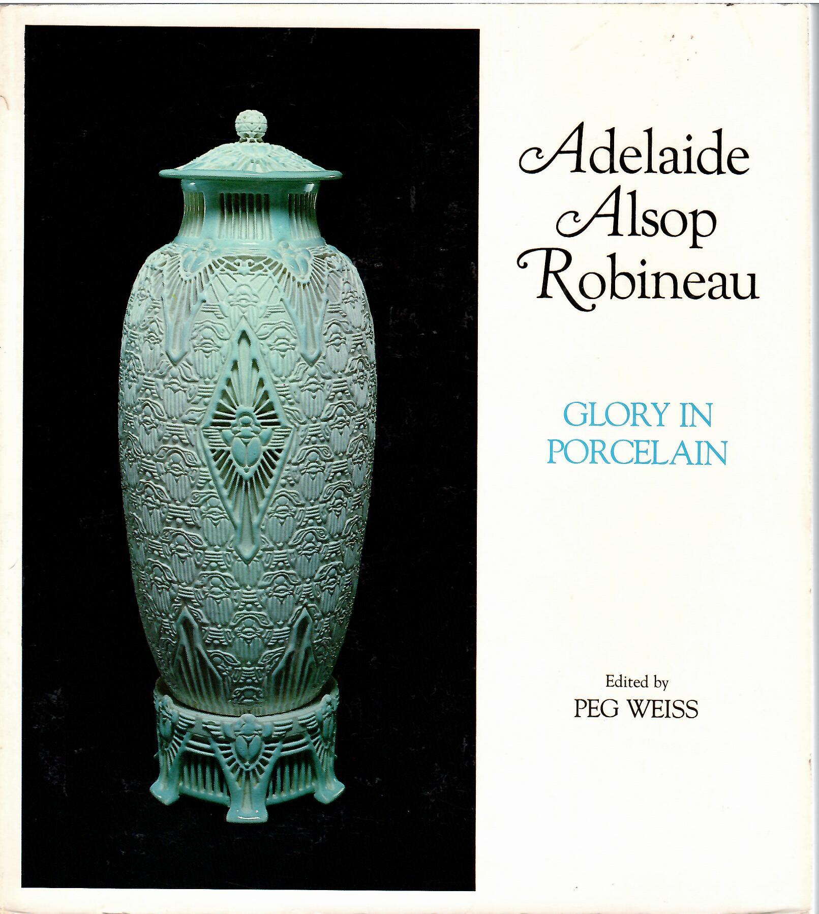 Image for Glory in Porcelain; ADELAIDE ALSOP ROBINEAU
