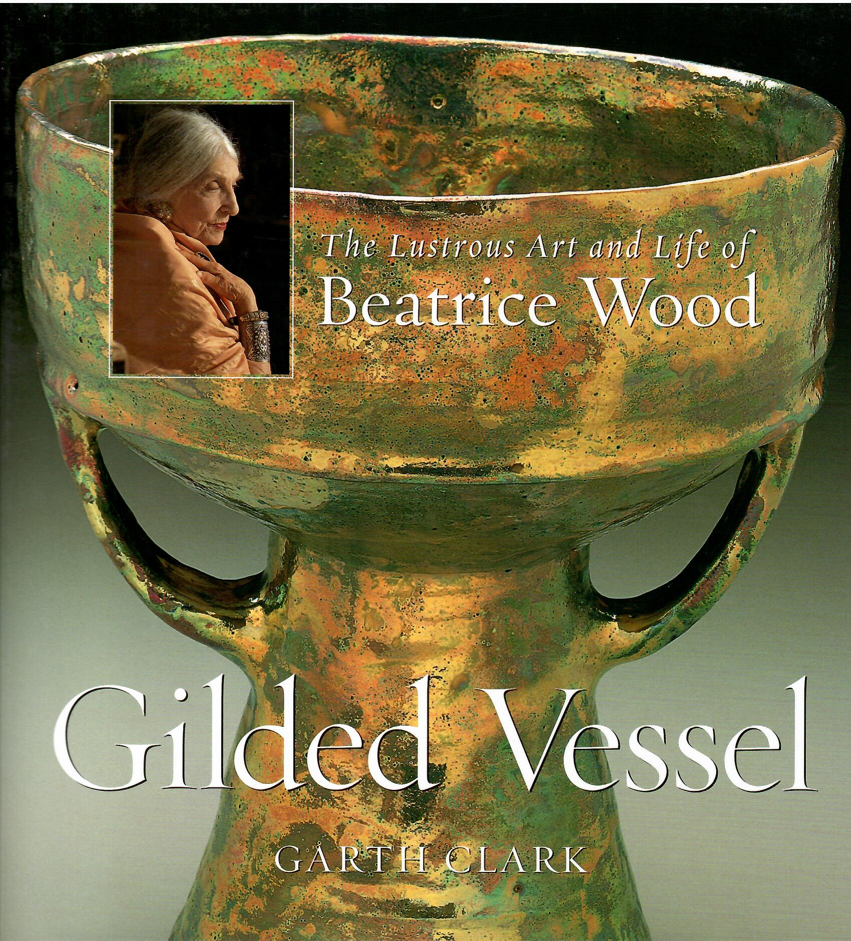 Image for The Lustrous Life of Beatrice Wood; GILDED VESSEL