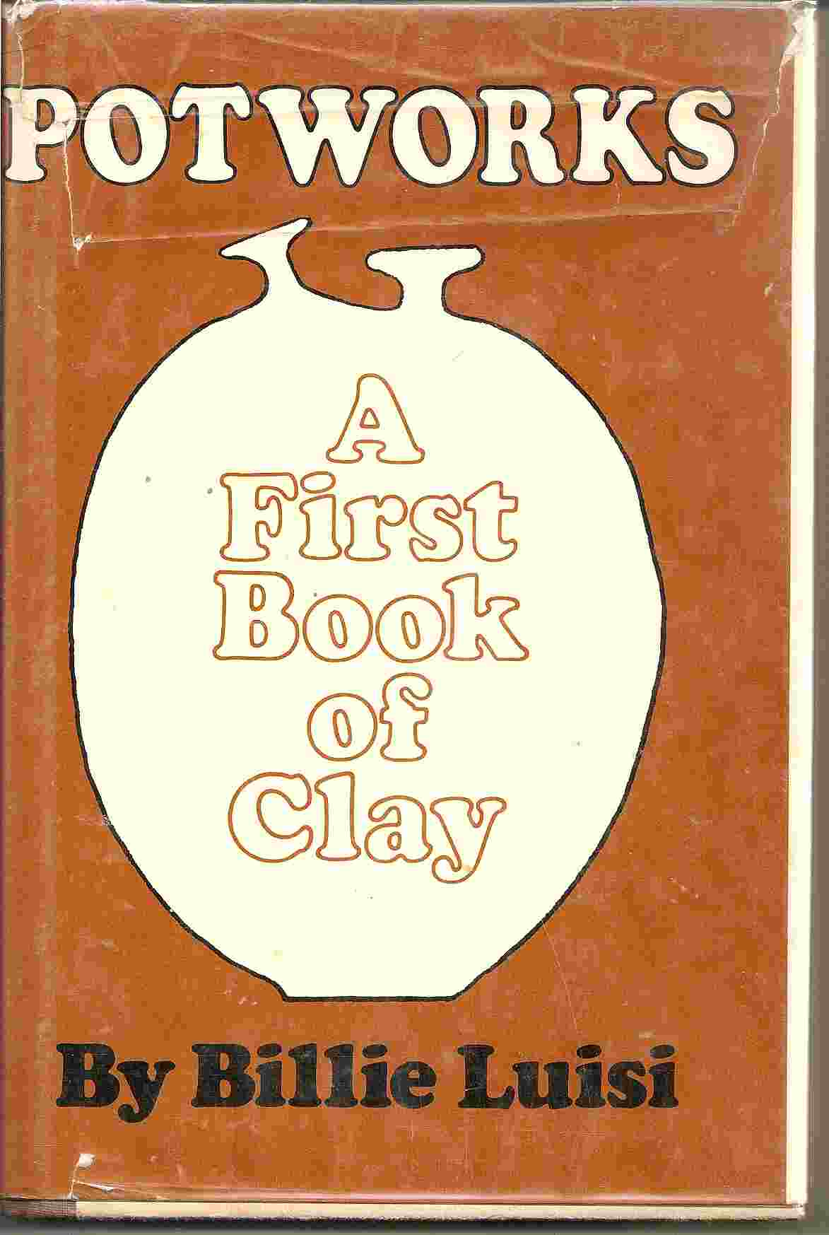 Image for POTWORKS:  A First Book of Clay