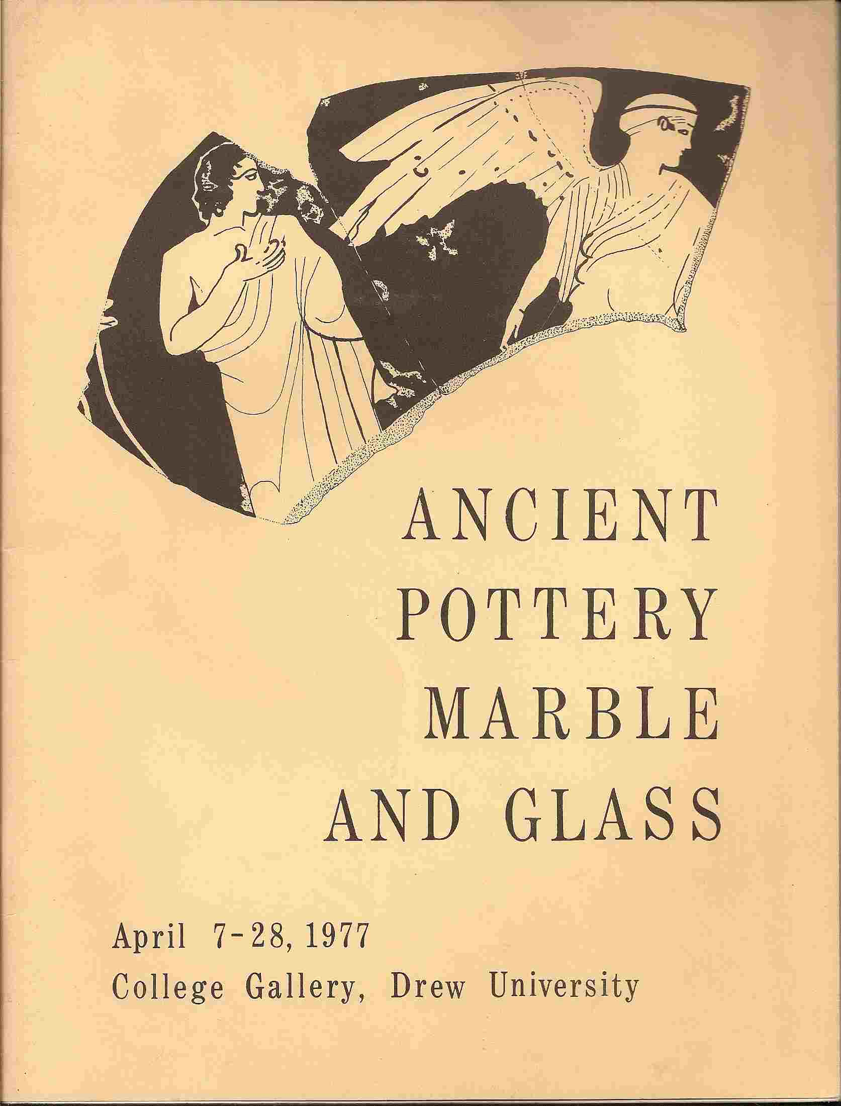 Image for ANCIENT POTTERY MARBLE & GLASS:  April 7-28, 1977